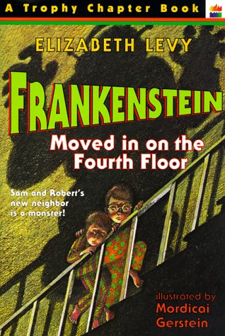 Frankenstein Moved in on the Fourth Floor, ELIZABETH LEVY, MORDICAI GERSTEIN