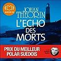L'écho des morts | Livre audio Auteur(s) : Johan Theorin Narrateur(s) : François Tavares