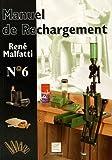 echange, troc René Malfatti, Collectif - Manuel de rechargement N°6