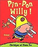 echange, troc Diane Fox, Christyan Fox - Pin-pon Willy !
