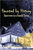 Haunted By History: Spectres in a Small Town