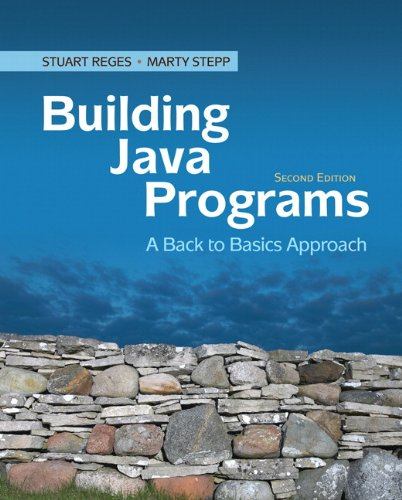 Building Java Programs: A Back to Basics Approach (2nd...
