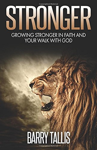 Stronger: Growing Stronger in Faith and your Walk with God