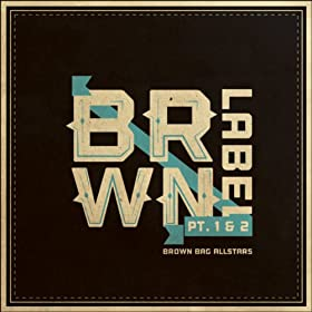Brown Label Pt. 1 & 2 [Explicit]