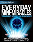Dementia Diet: Everyday Mini-Miracles...