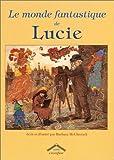 """Afficher """"Le Monde fantastique de Lucie"""""""