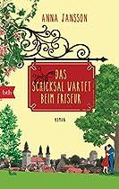 DAS SCHICKSAL WARTET BEIM FRISEUR - WASCHEN SCHNEIDEN LIEBEN: ROMAN (GERMAN EDITION)