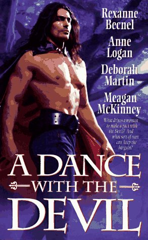 A Dance With the Devil (Dance with Devil), Rexanne Becnel, Anne Logan, Deborah Martin, Meagan McKinney
