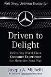 img - for Driven to Delight: Delivering World-Class Customer Experience the Mercedes-Benz Way book / textbook / text book