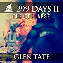 The Collapse: 299 Days, Book 2 Audiobook by Glen Tate Narrated by Kevin Pierce