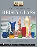 The Colors of Heisey Glass (Schiffer Book for Collectors)