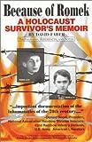 Because of Romek: A Holocaust Survivor