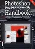 Photoshop Pro Photography Handbook: The Photography Professional's Handbook of Post-production for the Digital Age (1905814062) by Chris Weston
