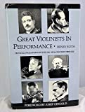Great Violinists in Performance: Critical Evaluations of over 100 Twentieth-Century Virtuosi (0915572850) by Roth, Henry