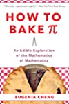 How to Bake Pi: An Edible Exploration...