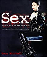 Sex: Take a Walk on the Wild Side: Masterpieces of Erotic Fantasy Photography
