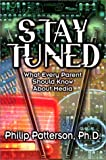 Stay Tuned: What Every Parent Should Know About Media