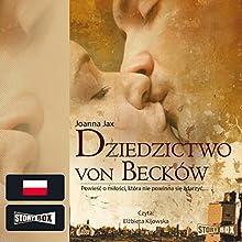 Dziedzictwo von Becków (       UNABRIDGED) by Joanna Jax Narrated by Elzbieta Kijowska