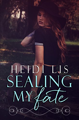 Book: Sealing My Fate (Fate Series Book 2) by Heidi Lis