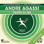 Andre Agassi: Parte di me (Olimpicamente) | Gianmarco Bachi, G. Sergio Ferrentino