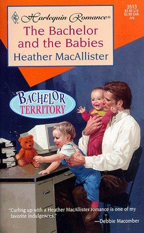 Bachelor and the Babies, HEATHER MACALLISTER