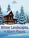 Winter Landscapes in Warm Places Coloring Book