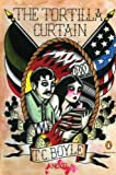 The Tortilla Curtain: A Novel (Penguin Ink) (Edition Reprint) by Boyle, T.C. [Paperback(2011£©]