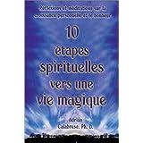 10 étapes spirituelles vers une vie magique