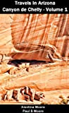 img - for Travels In Arizona - Canyon de Chelly - Volume 1 book / textbook / text book