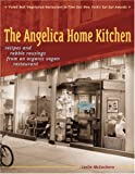 The Angelica Home Kitchen: Recipes and Rabble Rousings from an Organic Vegan Restaurant