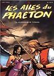 Les Ailes du Phaeton, tome 4 : le cha...