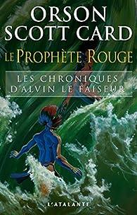 Les Chroniques d'Alvin le Faiseur, tome 2 : Le Proph�te rouge par Orson Scott Card