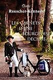 echange, troc Diane Rauscher-Kennedy - Les Carnets D'Une Bourgeoise Dechue