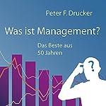 Was ist Management? Das Beste aus 50 Jahren   Peter F. Drucker