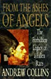 From the Ashes of Angels: The Forbidden Legacy of a Fallen Race (0451189264) by Collins, Andrew