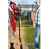 Timekeepers:  A Revolutionary Tale ~ J. Y. Harris