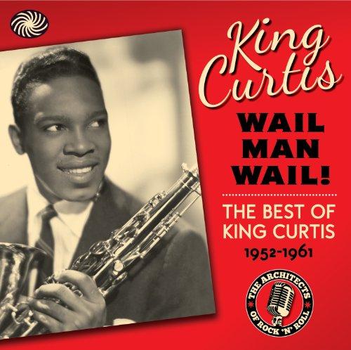 Wail Man Wail by King Curtis