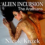 Alien Incursion: The Arathians Volume 3 | Nicole Krizek