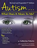 Autism: What Does It Mean to Me?: A Workbook Explaining Self Awareness and Life Lessons to the Child or Youth with High Functioning Autism or Aspergers