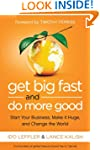 Get Big Fast and Do More Good: Start...
