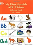 img - for My First Spanish ABC Picture Coloring Book (Dover Children's Bilingual Coloring Book) book / textbook / text book