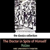The Doctor in Spite of Himself (Dramatised) | [Moliere]