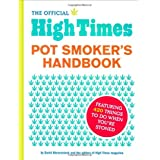 The Official High Times Pot Smokers Handbook: Featuring 420 Things to do When You're Stoned ~ David Bienenstock