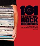 101 Essential Rock Records by Jeff Gold, David Bowie, Iggy Pop, Devendra Banhart, Peter Bu (2012) Hardcover