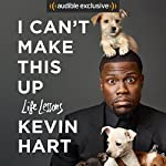 I Can't Make This Up: Life Lessons | Kevin Hart,Neil Strauss - contributor