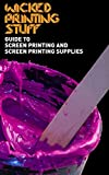 Guide to Screen Printing and Screen Printing Supplies