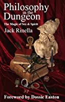 Philosophy in the Dungeon, The Magic of Sex & Spirit (English Edition)