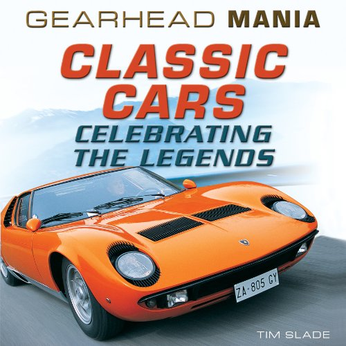 Classic Cars: Celebrating the Legends (Gearhead Mania) PDF