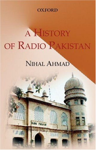 A History of Radio Pakistan, by Nihal Ahmad