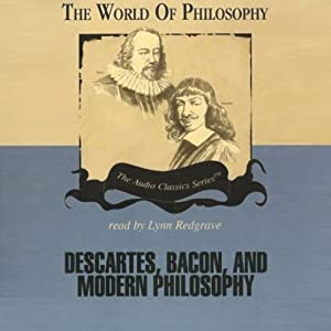 Descartes, Bacon, and Modern Philosophy Audiobook